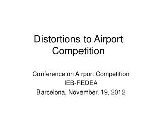 Distortions to Airport Competition