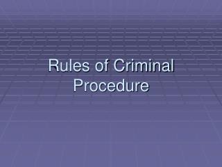 Rules of Criminal Procedure