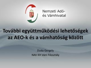 További együttműködési lehetőségek az AEO-k és a vámhatóság között