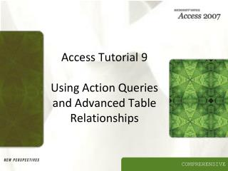 Access Tutorial 9  Using Action Queries and Advanced Table Relationships