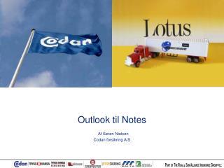 Outlook til Notes Af S�ren Nielsen Codan forsikring A/S