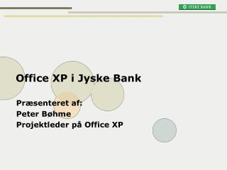 Office XP i Jyske Bank