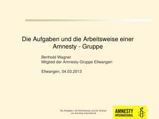 Die Aufgaben und die Arbeitsweise einer Amnesty - Gruppe
