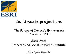 Solid waste projections The Future of Ireland's Environment 3 December 2008