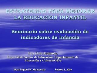 Dra. Gaby Fujimoto,  Especialista Senior de Educación. Departamento de Educación y Cultura/OEA