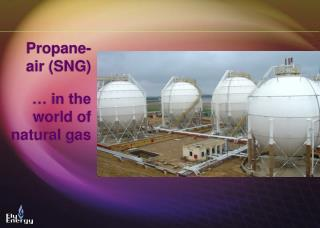 Propane-air (SNG) � in the world of natural gas