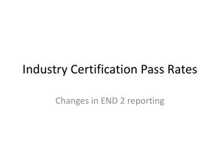Industry Certification Pass Rates