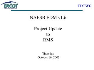 NAESB EDM v1.6 Project Update to  RMS