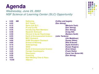 Agenda Wednesday, June 25, 2003 NSF Science of Learning Center (SLC) Opportunity