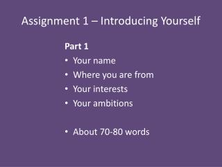 Assignment 1 � Introducing Yourself