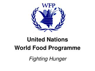 United Nations  World Food Programme Fighting Hunger
