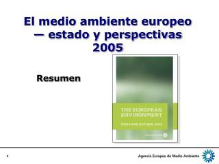El medio ambiente europeo — estado y perspectivas 2005