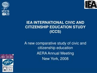 IEA INTERNATIONAL CIVIC AND CITIZENSHIP EDUCATION STUDY (ICCS)