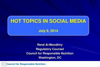 Rend Al-Mondhiry Regulatory Counsel Council for Responsible Nutrition Washington, DC