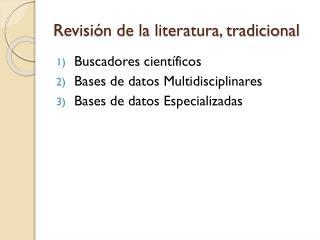 Revisión de la literatura, tradicional