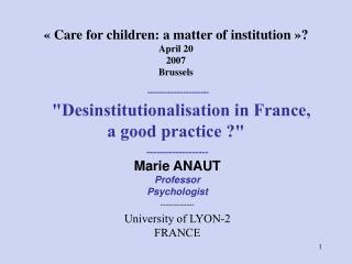 ------------------- Marie ANAUT Professor Psychologist ------------- University  of LYON-2 FRANCE