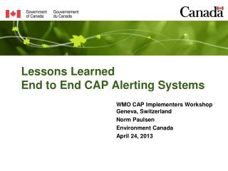 Lessons Learned End to End CAP Alerting Systems