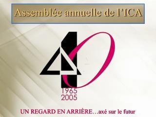 Assemblée annuelle de l'ICA