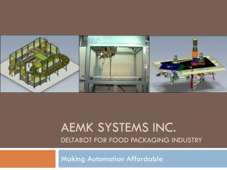 AEMK SYSTEMS INC. DELTABOT FOR FOOD PACKAGING INDUSTRY