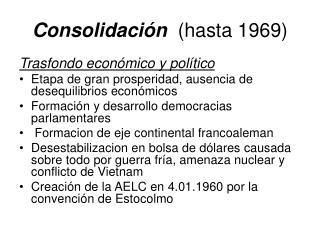 Consolidación   (hasta 1969)