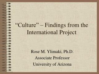 �Culture� � Findings from the International Project