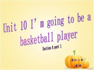 Unit 10 I�m going to be a  basketball player