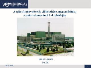 A teljesítménynövelés előkészítése, megvalósítása  a paksi atomerőmű 1-4. blokkján