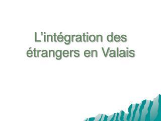 L'intégration des étrangers en Valais
