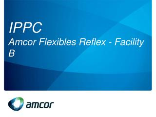 IPPC  Amcor Flexibles Reflex - Facility B