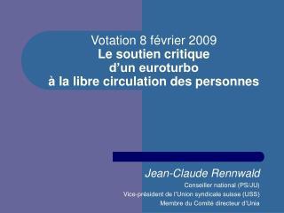 Votation 8 février 2009 Le soutien critique d'un euroturbo à la libre circulation des personnes