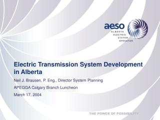 Electric Transmission System Development in Alberta