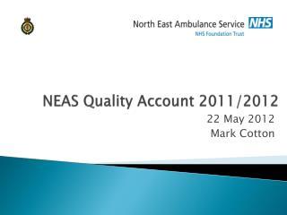NEAS Quality Account 2011/2012