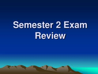 Semester 2 Exam Review