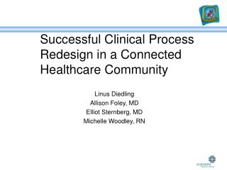 Successful Clinical Process Redesign in a Connected Healthcare Community