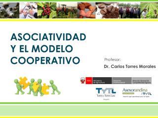 ASOCIATIVIDAD Y EL MODELO COOPERATIVO