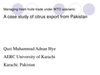 Managing fresh fruits trade under WTO scenario: A case study of citrus export from Pakistan