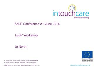 AeLP Conference 2 nd  June 2014 TSSP Workshop Jo North