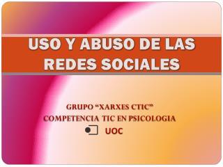 USO Y ABUSO DE LAS REDES SOCIALES