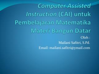 Computer Assisted Instruction  (CAI) untuk Pembelajaran Matematika Materi Bangun Datar
