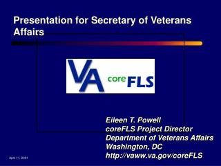 Eileen T. Powell coreFLS Project Director Department of Veterans Affairs Washington, DC