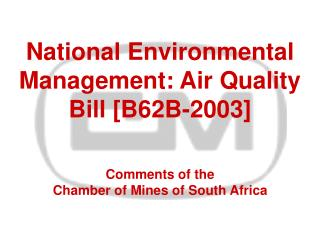 National Environmental Management: Air Quality Bill [B62B-2003]