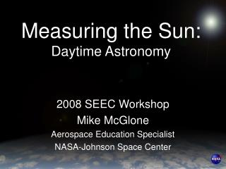 Measuring the Sun: Daytime Astronomy