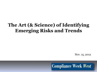 The Art (& Science) of Identifying  Emerging Risks and Trends