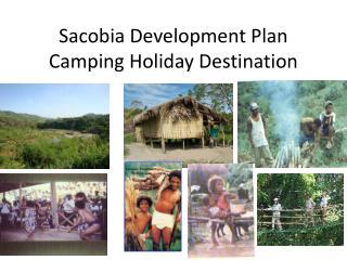 Sacobia Development Plan Camping Holiday Destination