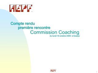 Compte rendu         première rencontre   Commission Coaching