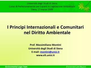 I Principi Internazionali e Comunitari nel Diritto Ambientale  Prof. Massimiliano Montini