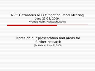 NRC Hazardous NEO Mitigation Panel Meeting June 23-25, 2009,  Woods Hole, Massachusetts