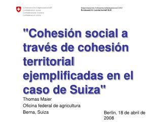 """""""Cohesión social a través de cohesión territorial ejemplificadas en el caso de Suiza"""""""