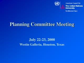 Planning Committee Meeting July 22-23, 2000