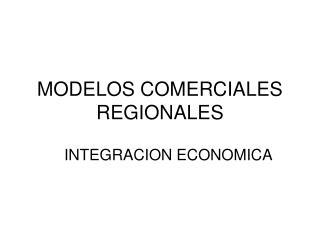 MODELOS COMERCIALES REGIONALES